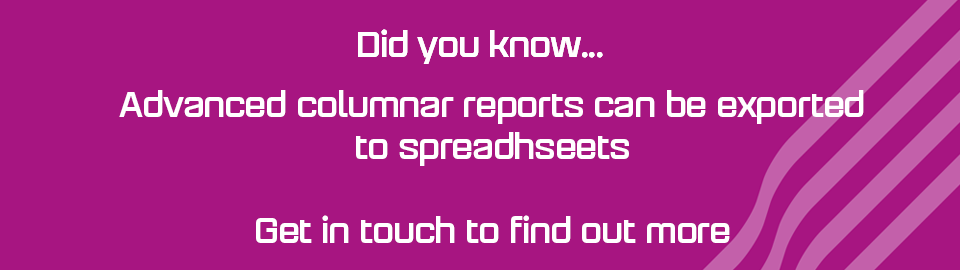 Advanced Columnar reports can be exported to spreadsheets.