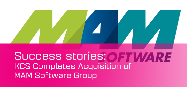 Kerridge Commercial Systems Completes Acquisition of MAM Software Group, Inc.