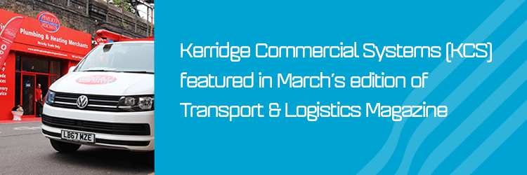 Kerridge Commercial Systems featured in Transport and Logistics Magazine