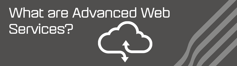 What are Advanced Web Services?