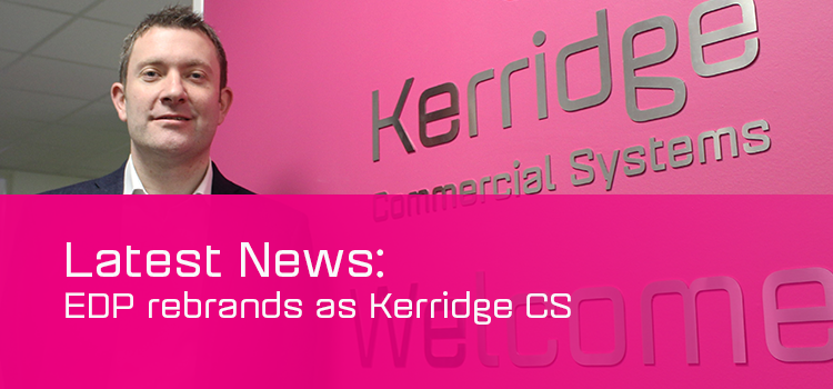 EDP Limited is rebranded to Kerridge Commercial Systems